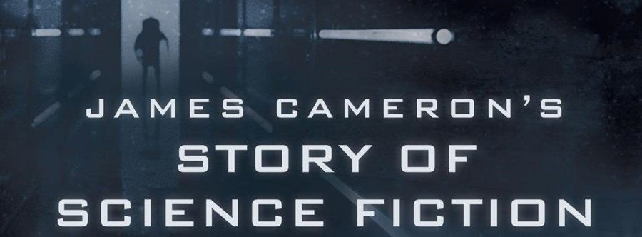 James Cameron's Story of Science Fiction fecha